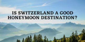 Is Switzerland a good honeymoon destination